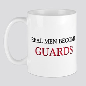 Real Men Become Guards Mug